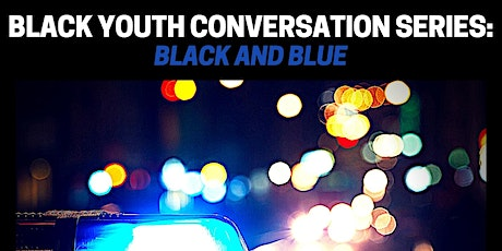 Chicago Urban League Youth Conversation Series: Black & Blue tickets