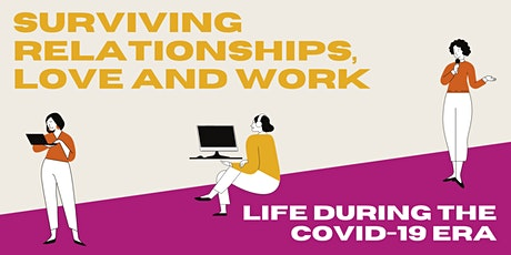 Surviving Relationships, Love and Work: Life in the COVID-19 Era tickets