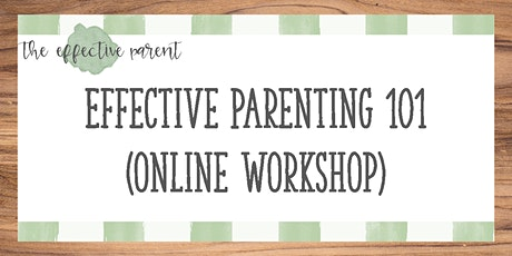 Effective Parenting 101 Online Workshop tickets