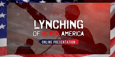 The Lynching of Black America: Online Presentation II tickets