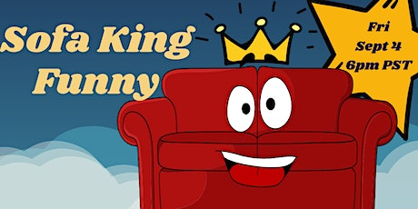 SOFA KING FUNNY #4 --COMEDY FROM YOUR COUCH tickets