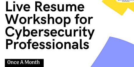 Live Resume Workshop For Cybersecurity Professionals tickets