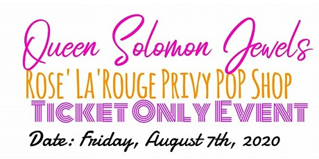 Queen Solomon Jewels Rose' La'Rouge PRIVY PARTY tickets