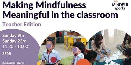 Making Mindfulness Meaningful: Teacher Edition tickets