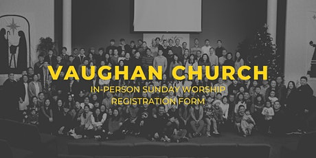 VCC EM: In-Person Sunday Worship Registration (New Dates Opened Fridays) tickets
