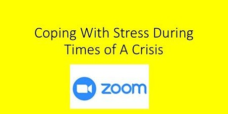 Coping With Stress In Times of A Crisis Live Webinar September 20th tickets