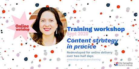 Content strategy in practice with Elle Geraghty - Sept 2020 tickets