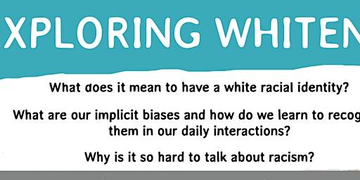 Exploring Whiteness: A Conversation