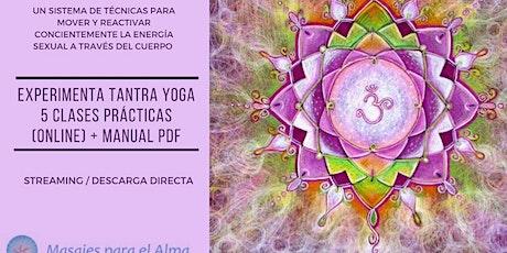 Experimentación Progresiva de Tantra Yoga / Pack 5 Clases Online entradas