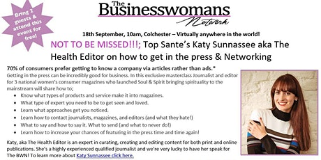 NOT TO BE MISSED. Top Sante's Editor on  Getting in the Press & Networking tickets