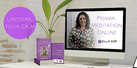 Uncover Your Calm w/ Pyjama Meditation - Online Classes - 6 x Tues 7pm (ADL tickets
