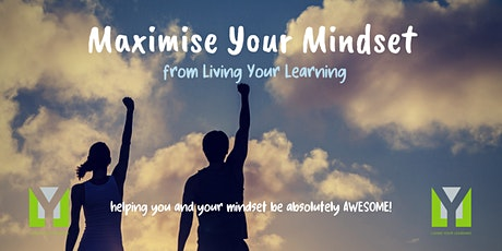 Maximise Your Mindset Webinar tickets