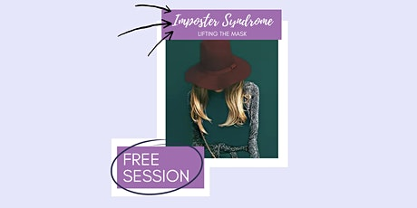 Imposter Syndrome: Lifting the Mask tickets