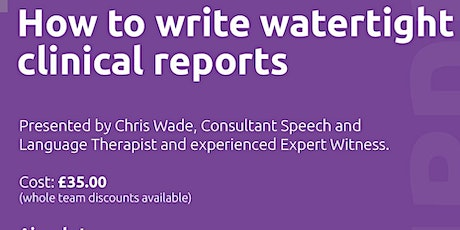 Clinical Report Writing Webinar tickets