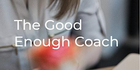 The Good Enough Coach tickets