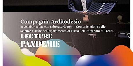 Quinte Scienza/Lecture/Pandemie biglietti