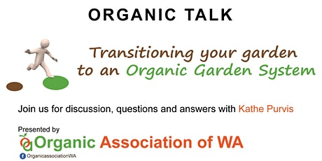 Transitioning your garden  to an Organic Garden System tickets