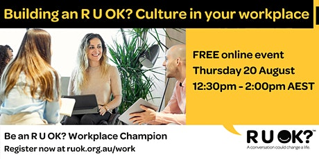 Building an R U OK? Culture in your workplace biglietti