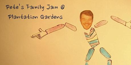 Pete's Family Jam @ Plantation Gardens  Aug 19th tickets