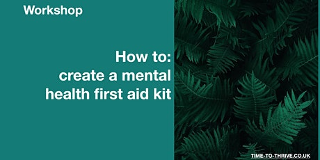 Workshop: Supporting & Creating Mental Health First Aid Kits. tickets