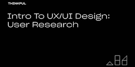 Thinkful Webinar | Intro to UX/UI Design: User Research tickets