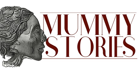 Mummy Stories Lectures: Mummies and race studies tickets