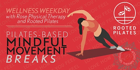 Pilates-Based Mindful Movement Breaks - with Rooted Pilates and Rose PT tickets