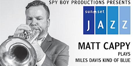 "SunSet Jazz Presents Matt Cappy Plays Miles Davis's "" Kind of Blue"" tickets"