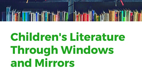 Children's Literature Through Windows and Mirrors: A Mini-Workshop tickets