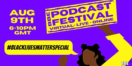 BBE's Virtual Podcast Festival - Black Lives Matter Special tickets