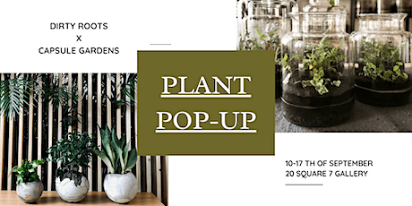 PLANT POP UP Dirty Roots x Capsule Gardens tickets