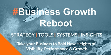 #BUSINESS GROWTH REBOOT - Thursday 13th August 12pm - 1pm GMT tickets