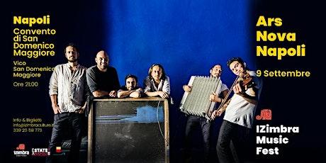 Ars Nova Napoli in concerto - I Zimbra Music Fest biglietti