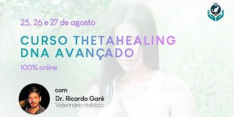 Curso Online Formação ThetaHealing DNA Avançado - 25, 26 e 27 de agosto ingressos