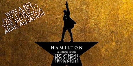 Hamilton Stay at Home, Play at Home Trivia Night! tickets