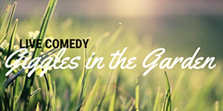 Giggles in the Garden | Bowling House tickets