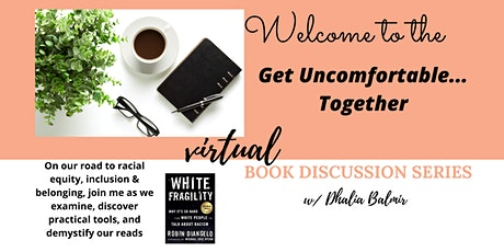 Let's talk on white fragility: a  Get Uncomfortable book discussion series tickets
