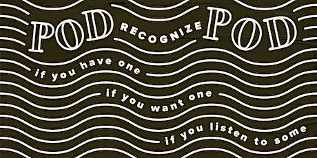 Pod Recognize Pod XVI (Podcast Meet Up) tickets