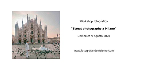 "Workshop ""Street photography a Milano"" biglietti"