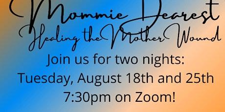 Mommie Dearest: Healing the Mother Wound tickets