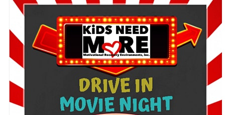 KiDS NEED MoRE DRiVE-iN MoViE NiGHT tickets