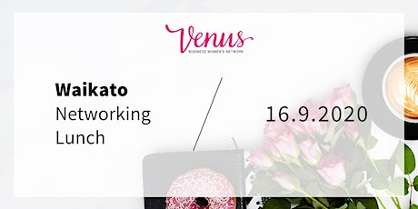 Venus Waikato Networking Lunch - 16th September 2020 tickets