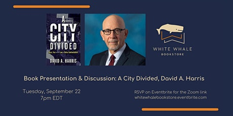 Book Presentation & Discussion: A City Divided by David A. Harris tickets
