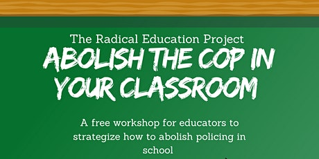 Abolish the Cop in Your Classroom tickets