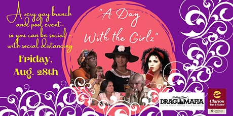 A Day with the  Girlz-Drag Brunch and Pool Event tickets