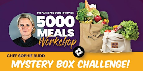 5000meals - Mystery Box Challenge with Chef Sophie Budd tickets