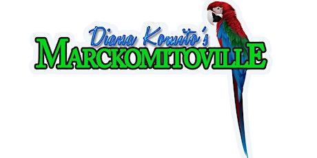 Marckomitoville: Final Weekend tickets