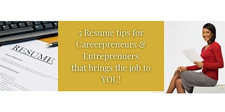 5 Resume Tips for Careerpreneurs tickets