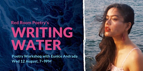 Writing Water Online Poetry Workshop with Eunice Andrada | 12 August tickets