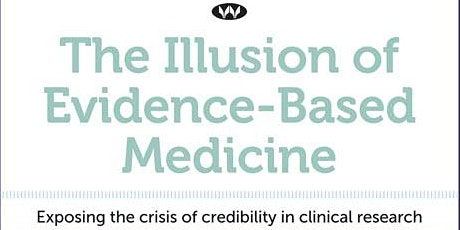 Book Launch: The Illusion of Evidence-Based Medicine tickets